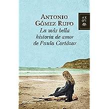La más bella historia de amor de Paula Cortázar (Autores Españoles e Iberoamericanos)