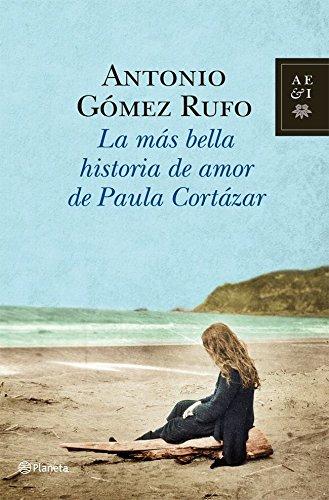 La más bella historia de amor de Paula Cortázar (Autores Españoles...