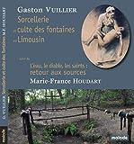 Sorcellerie et culte des fontaines et Limousin - Suivi de L'eau, les diables, les saints : retour aux sources
