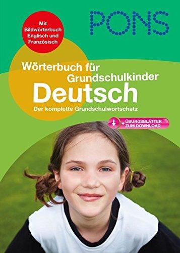 PONS Grundschulwörterbuch Deutsch: Der komplette Grundschulwortschatz