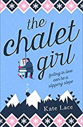 The Chalet Girl: The winter romance you don't want to miss this year! (Little Black Dress)