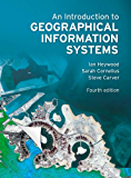 An Introduction to Geographical Information Systems (English Edition)