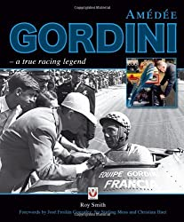 Amedee Gordini: A True Racing Legend by Roy Smith (2013-06-01)