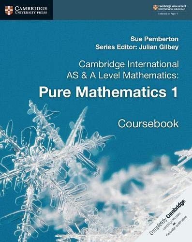 Cambridge International AS & A Level Mathematics. Pure Mathematics. Coursebook: 1 (Cambridge University Press)