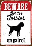 Magnet & Stahl BEWARE BORDER TERRIER On Patrol Blechschild