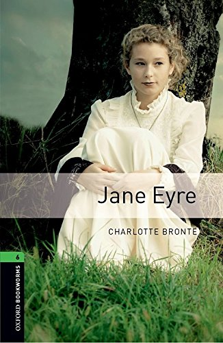 Oxford Bookworms Library: Level 6:: Jane Eyre: 2500 Headwords (Oxford Bookworms ELT)