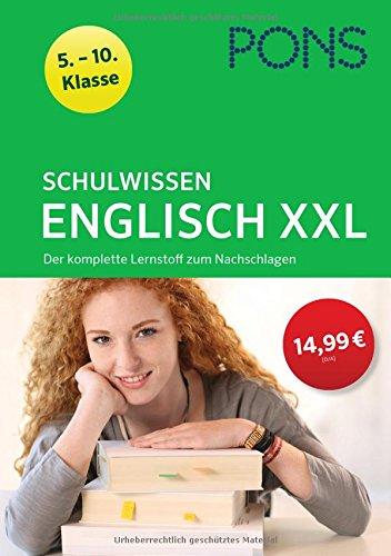 PONS Schulwissen XXL Englisch 5.-10. Klasse: Der komplette Lernstoff zum Nachschlagen