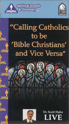 Calling Catholics To Be Bible Christians And Vice Versa