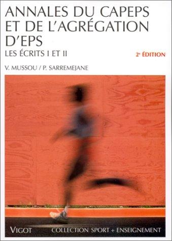 Annales du CAPES et de l'agrégation d'EPS par V. Mussou, P. Sarremejane
