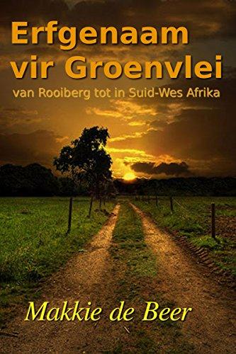 Erfgenaam vir Groenvlei: van Rooiberg tot in Suid-Wes Afrika (Afrikaans Edition) por Makkie de Beer