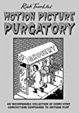 MOTION PICTURE PURGATORY