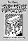 MOTION PICTURE PURGATORY