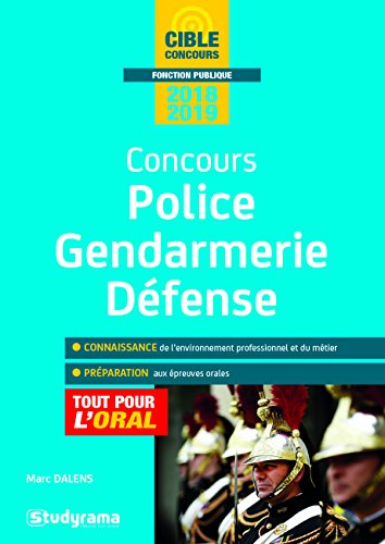 Concours Police Gendarmerie Defense 2018-2019 par Dalens Marc