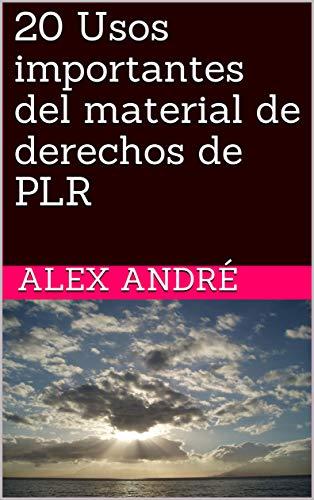 20 Usos importantes del material de derechos de PLR eBook: ALEX ...