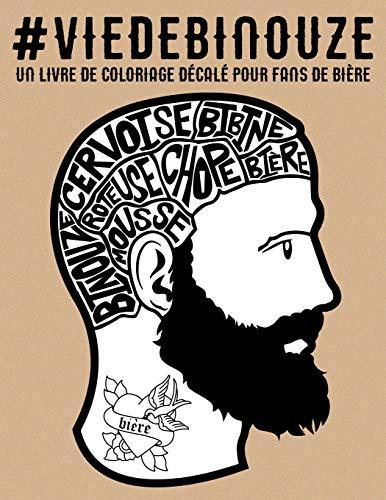 Vie de binouze : un livre de coloriage décalé pour fans de bière par Papeterie Bleu