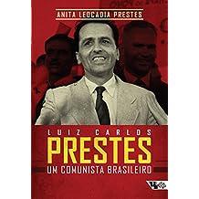 Luiz Carlos Prestes: um comunista brasileiro
