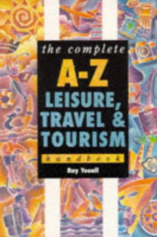 The Complete A-Z Leisure and Tourism Handbook (Complete A-Z Handbooks) por Ray Youell