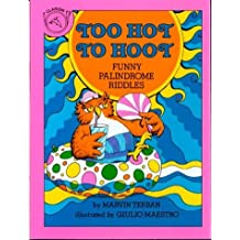 Too Hot to Hoot: Funny Palindrome Riddles (Clarion books)