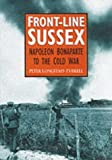 Front-Line Sussex: Napoleon Bonaparte to the Cold War