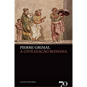 A Civilização Romana (Em Portuguese do Brasil)