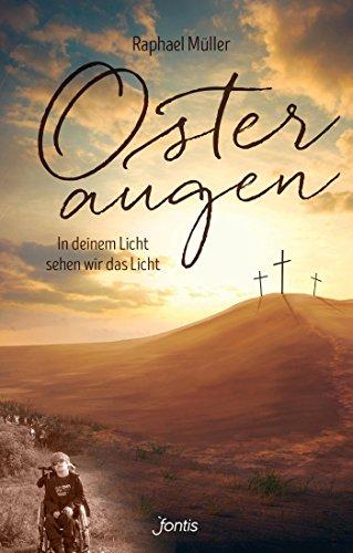 Buchseite und Rezensionen zu 'Osteraugen: In deinem Licht sehen wir das Licht' von Raphael Müller