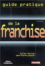 Guide pratique de la franchise. 4ème édition