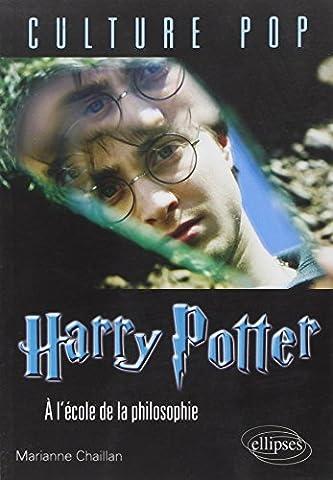Harry Potter Philosophie - Harry Potter à l'École de la