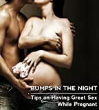 Bumps in the Night - Tips on Having Great Sex While Pregnant