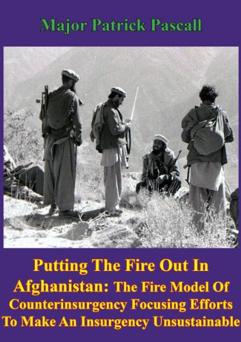 putting-out-the-fire-in-afghanistan-the-fire-model-of-counterinsurgency-focusing-efforts-to-make-an-