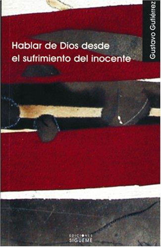 Hablar de Dios desde el sufrimiento del inocente (Nueva Alianza Minor) por Gustavo Gutiérrez