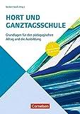 Handbuch / Hort und Ganztagsschulen: Grundlagen für den pädagogischen Alltag und die Ausbildung. Buch bei Amazon kaufen