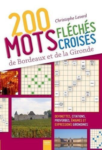 200 Mots fléchés et mots croisés de Bordeaux et de la Gironde