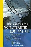 Mein grosser Törn vom Atlantik zum Pazifik: 30 000 Seemeilen mit dem Segelboot - Milo Dahlmann