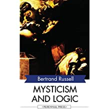 Mysticism and Logic: and Other Essays (English Edition)
