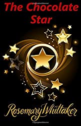 The Chocolate Star by Rosemary Whittaker (2013-11-08)