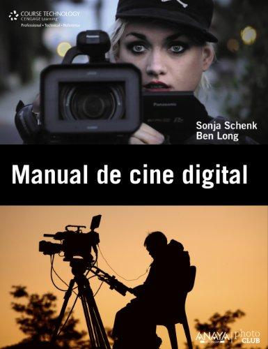 Manual de cine digital (Photoclub) por Ben Long