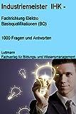 Industriemeister/-in Elektro (IHK) Trainings- / Prüfungssoftware: Mit Sicherheit zum Erfolg!