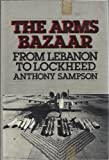 The Arms Bazaar: From Lebanon to Lockheed