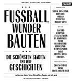Fussball-Wunder-Bauten: Die schönsten Stadien und ihre Geschichten -