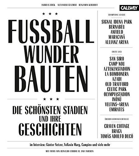 Fussball-Wunder-Bauten: Die schönsten Stadien und ihre Geschichten (Fußball-kunst)