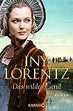 Das wilde Land: Roman (Auswanderer - Saga 3)
