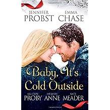 Baby, It's Cold Outside by Probst, Jennifer, Chase, Emma, Proby, Kristen, Anne, Melody, (2014) Mass Market Paperback