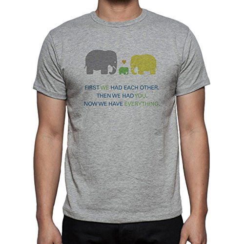 First We Had Each Other Then We Had You Now We Have Everything Herren T-Shirt Grau