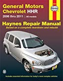 General Motors Chevrolet HHR: 2006 thru 2011 All models (Haynes Manuals)