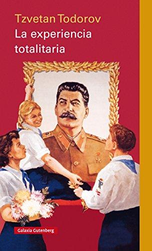 La experiencia totalitaria por Tzvetan Todorov