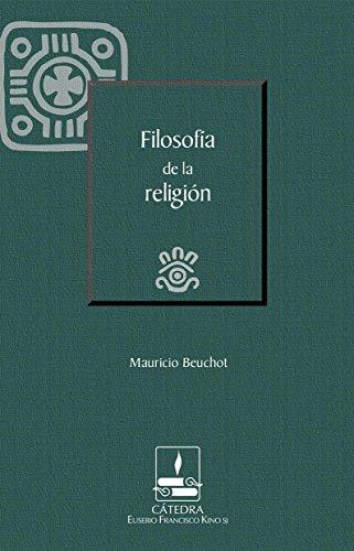Filosofía de la religión (Cátedra Eusebio Francisco Kino) por Mauricio Beuchot Puente