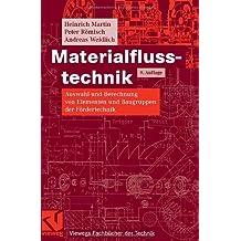 Materialflusstechnik: Auswahl und Berechnung von Elementen und Baugruppen der Fördertechnik (Studium Technik)