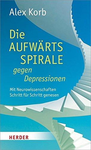 gegen Depressionen: Mit Neurowissenschaften Schritt für Schritt genesen ()