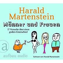 Männer und Frauen: 17 Versuche über einen großen Unterschied.Gelesen von Harald Martenstein