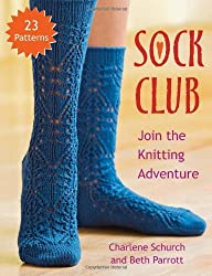 Sock Club: Join the Knitting Adventure by Charlene Schurch (2010-01-19)